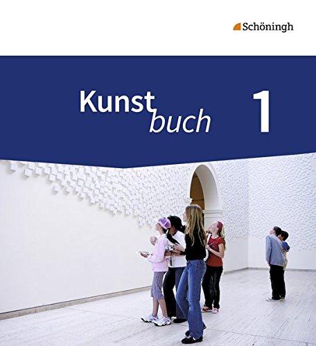 Kunstbuch - Arbeitsbücher für die Sekundarstufe I - Neubearbeitung: Schülerband 1: 5./6. Schuljahr Gebundenes Buch – 1. Juli 2016 3140181310 Schulbücher Baden-Württemberg Berlin