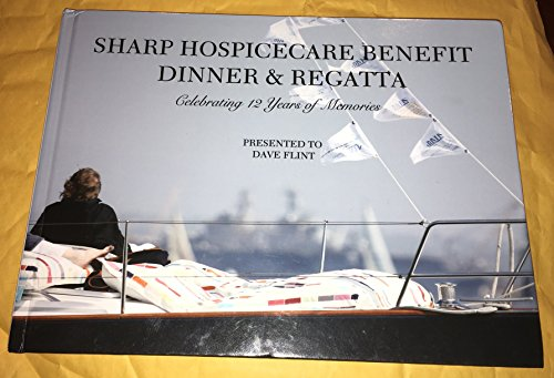 Sharp Hospicecare Benefit Dinner   Regatta  Celebrating 12 Years Of Memories 2003 2014  Presented To Dave Flint
