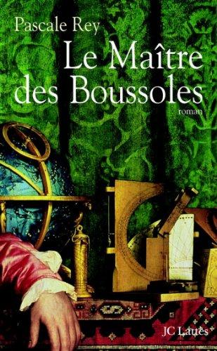 Le Maitre Des Boussoles Romans Historiques French Edition