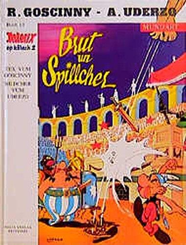 Brut un Spillcher (Asterix Mundart Kölsch Bd.13) Gebundenes Buch – Illustriert, 1997 Rene Goscinny Albert Uderzo Egmont EHAPA 3770404785