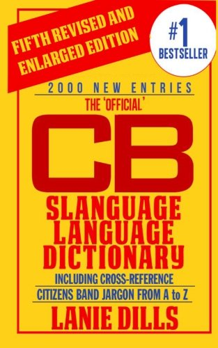 The 'Official' CB Slanguage Language Dictionary (Including Cross Reference) by Lanie Dills