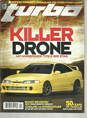 (Turbo & High-Tech Performance Magazine February 2008 Killer Drone 647 Horsepower Type R Bee Sting, JDM Classic Car Show, 32PSI Torque Monster Conquest and More)