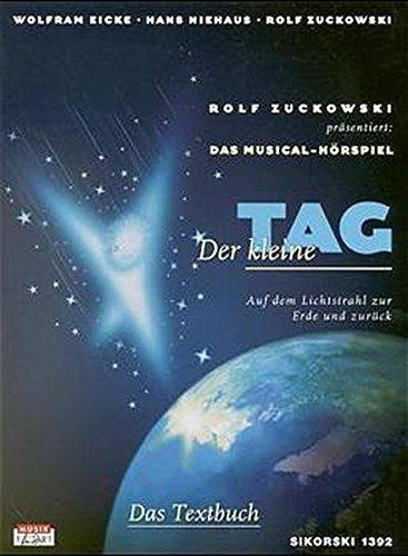 Der kleine Tag. Das Textbuch zur gleichnamigen CD /MC: Auf dem Lichtstrahl zur Erde und zurück. Musical-Hörspiel. Ed 1392