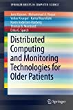 img - for Distributed Computing and Monitoring Technologies for Older Patients (SpringerBriefs in Computer Science) book / textbook / text book