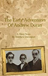 The Early Adventures of Andrew Doran (The Adventures of Andrew Doran Book 1)