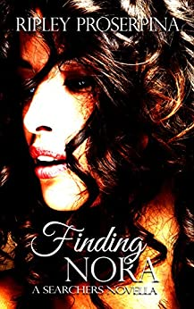 Finding Nora (The Searchers) by [Proserpina, Ripley]