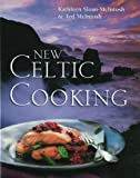 Front cover for the book New Celtic Cooking by Kathleen Sloan-McIntosh