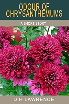 symbolization of chrysanthemums in odour of chrysanthemums by dh lawrence Read book review: odour of chrysanthemums by dh lawrence 'was this what it all meant - utter, intact separateness usually a symbol of joy or optimism.
