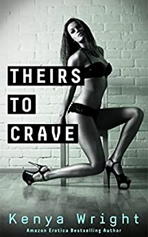 Theirs to Crave (New Adult Erotic Romance) (Billionaire Games Book 2) by [Wright, Kenya]