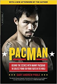 Book PacMan: Behind the Scenes with Manny Pacquiao--the Greatest Pound-for-Pound Fighter in the World by Gary Andrew Poole (2011-11-01)