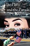 The Plane and the Parade (Veronica Barry) by Sophia Martin front cover