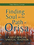 Finding Soul on the Path of Orisa: A West African
