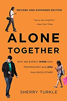 Download for free Alone Together: Why We Expect More from Technology and Less from Each Other