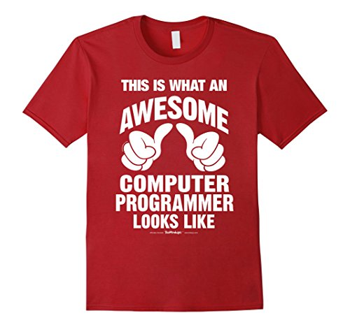 Men's What An Awesome Computer Programmer Looks Like Funny T-Shirt Medium Cranberry
