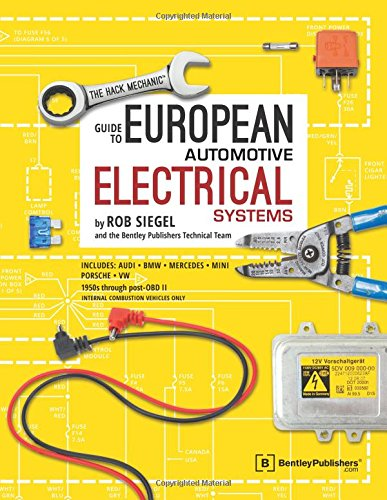 Guide Automotive (The Hack Mechanic Guide to European Automotive Electrical Systems)