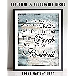 """Our Family Doesn't Hide Crazy-Give It a Cocktail""- Humorous Wood Sign Print- 8 x 10""-Distressed Wood Sign Replica Print- Ready to Frame. Home-Deck-Cabin-Lake House Decor. Wall Art-Sure To Get Laughs!"