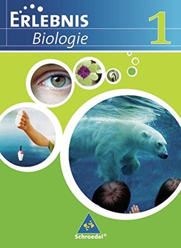 Erlebnis Biologie - Ausgabe 2007 für das mittlere Lernniveau in Hamburg, Hessen, Niedersachsen und Schleswig-Holstein: Schülerband 1