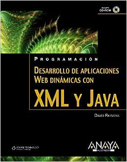 Desarrollo De Aplicaciones Web Dinámicas Con Xml Y Java por David Parsons epub