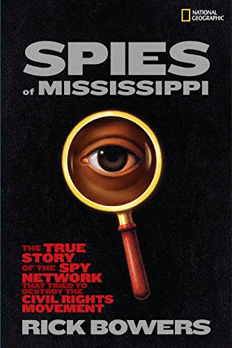 Spies of Mississippi: The True Story of the Spy Network that Tried to Destroy the Civil Rights - Mississippi In Outlets