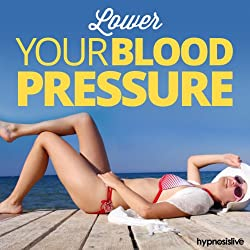 Lower Your Blood Pressure Hypnosis