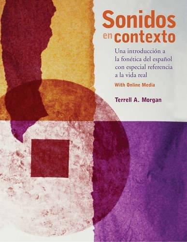 Sonidos en contexto: Una introducción a la fonética del español con especial referencia a la vida real: With Online Media (English and Spanish ()