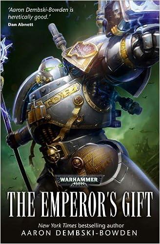 The Emperor's Gift Aaron Dembski-Bowden