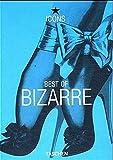 Best of Bizarre (TASCHEN Icons Series)