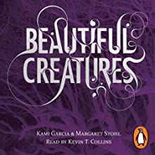Beautiful Creatures Audiobook by Kami Garcia, Margaret Stohl Narrated by Kevin T. Collins