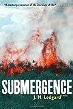 Submergence by Ledgard, J. M. (2013) Paperback