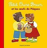 Petit Ours Brun et les oeufs de Pâques (Petit Ours Brun albums) (French Edition)
