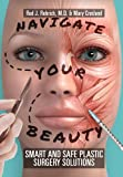 img - for Navigate Your Beauty: Smart and Safe Plastic Surgery Solutions book / textbook / text book