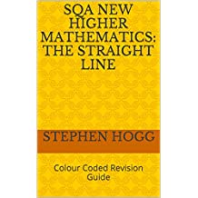 SQA New Higher Mathematics: The Straight Line: Colour Coded Revision Guide