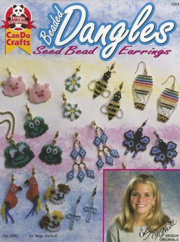 - Beaded Dangles: Seed Bead Dangles (Can Do Crafts)