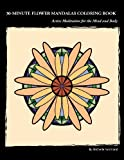 30-Minute Flower Mandalas Coloring Book, Michelle Normand, 098160675X