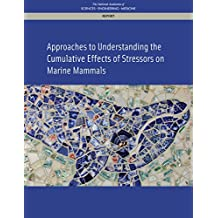 Approaches to Understanding the Cumulative Effects of Stressors on Marine Mammals