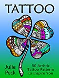 Tattoo: 30 Artistic Tattoo Patterns to Inspire You (Inspiration and Relaxation)