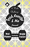 food exercise and me journal daily fitness and diet diary 12 week challenge meal planner weight tracker 198pages 5 25x8 volume 1