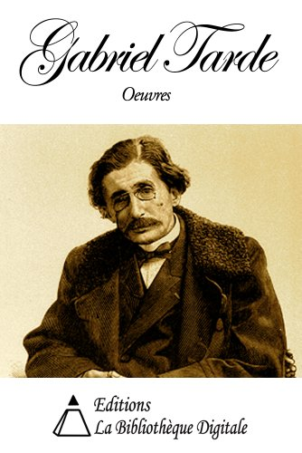 Oeuvres de Gabriel Tarde (French Edition)