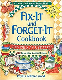 fixit and forgetit revised and updated 700 great slow cooker recipes