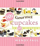 101 Gourmet Cupcakes in 10 Minutes (101 Gourmet Cookbooks)