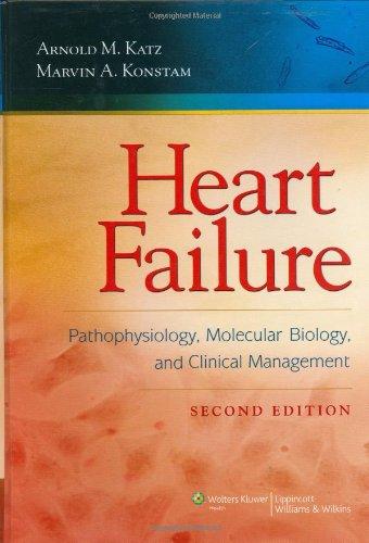 Heart Failure: Pathophysiology, Molecular Biology, and Clinical Management (HEART FAILURE: PATHOPHYSIOLOGY, MOLEC BIOL & CLIN MGT)