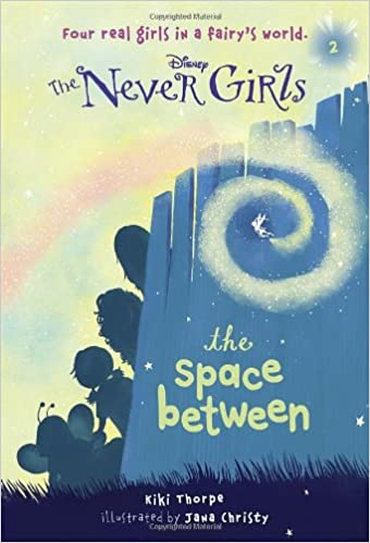 Amazon.com: Never Girls #2: The Space Between (Disney: The Never ...
