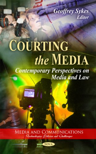 Courting the Media: Contemporary Perspectives on Media and Law (Media and Communications-technologies, Policies and Chal