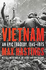 An absorbing and definitive modern history of the Vietnam War from the acclaimed New York Times bestselling author of The Secret War.       Vietnam became the Western world's most divisive modern conflict, precipitating a battlefield h...