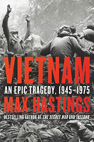 Vietnam: An Epic Tragedy, 1945-1975 (Best Of Ho Chi Minh)