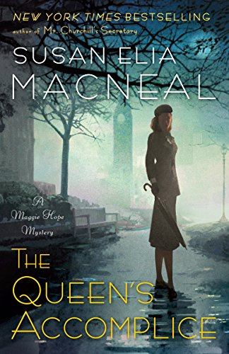The Queen's Accomplice: A Maggie Hope Mystery (Best Places To Camp In New England)