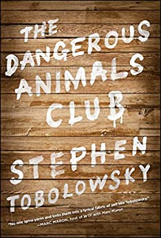 The Dangerous Animals Club by [Tobolowsky, Stephen]