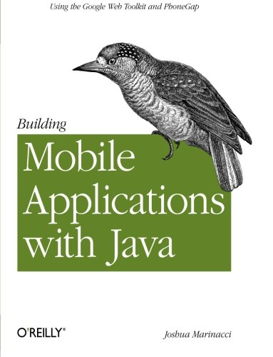 Building Mobile Applications with Java: Using the Google Web Toolkit and PhoneGap