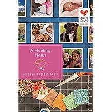 A Healing Heart (Quilts of Love Series Book 6)