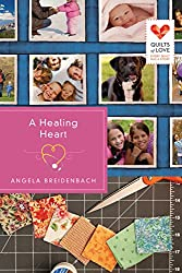 A Healing Heart (Quilts of Love Series Book 6)